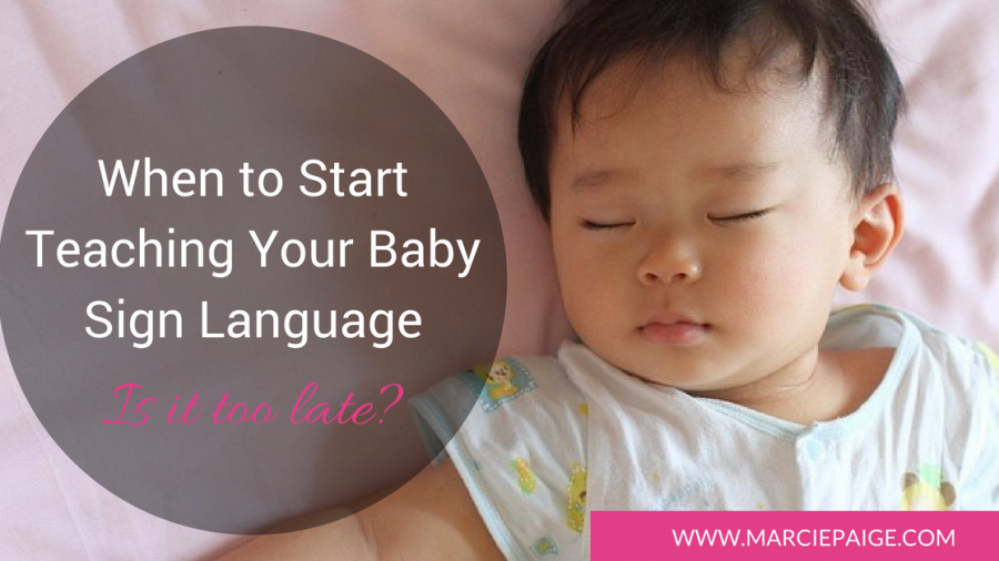 When to start teaching your baby sign language with Marcie Paige