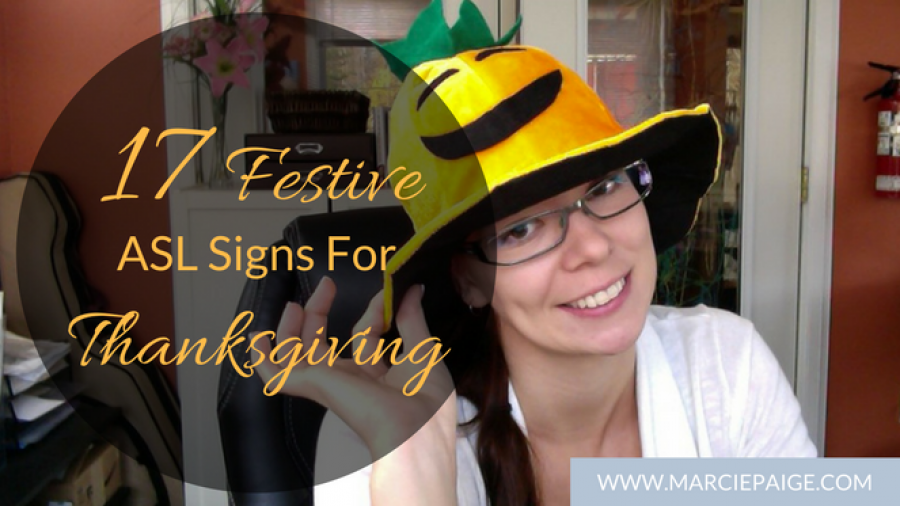 17 ASL Signs for Thanksgiving // MarciePaige.com